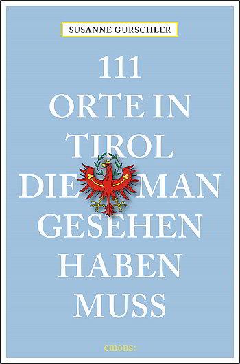 Cover Buch 111 Orte in Tirol die man gesehen haben muss